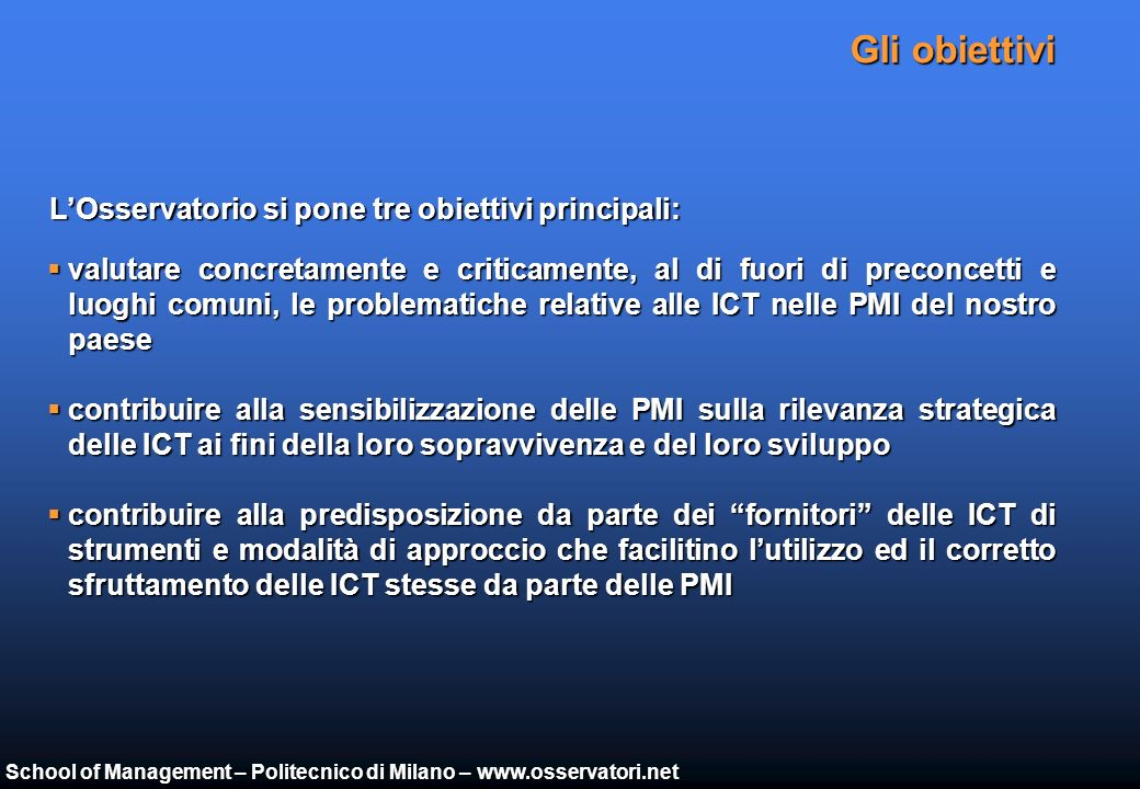School of Management – Politecnico di Milano – www.osservatori.net LOsservatorio Le ICT come leva strategica nelle PMI italiane