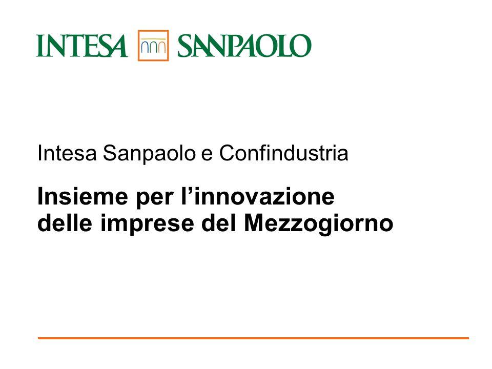 Napoli, 9 marzo 2007 Intesa Sanpaolo e Confindustria Insieme per linnovazione delle imprese del Mezzogiorno