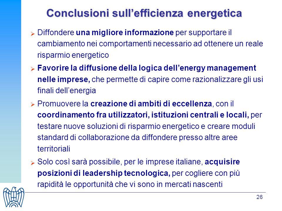 26 Conclusioni sullefficienza energetica Diffondere una migliore informazione per supportare il cambiamento nei comportamenti necessario ad ottenere u