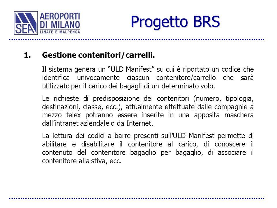 Progetto BRS 1.Gestione contenitori/carrelli. Il sistema genera un ULD Manifest su cui è riportato un codice che identifica univocamente ciascun conte