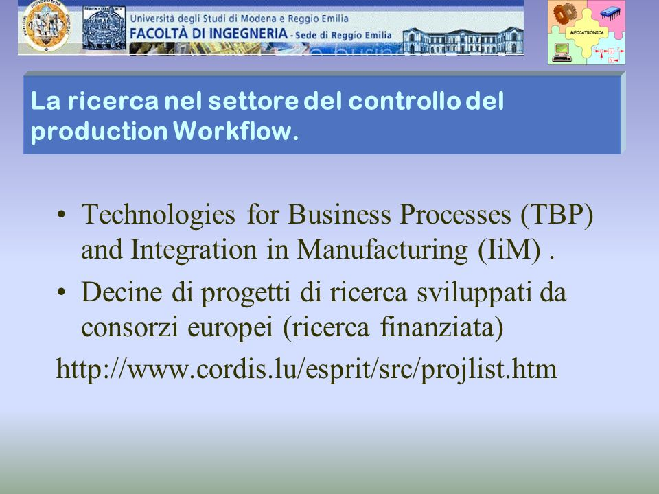 La ricerca nel settore del controllo del production Workflow. Technologies for Business Processes (TBP) and Integration in Manufacturing (IiM). Decine