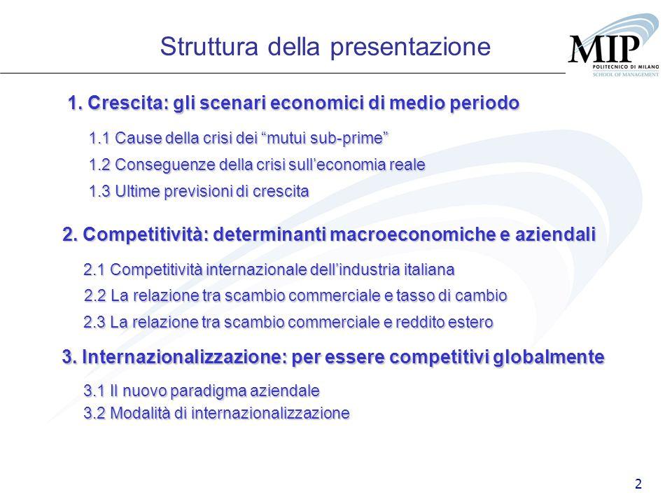 2 Struttura della presentazione 1. Crescita: gli scenari economici di medio periodo 1.1 Cause della crisi dei mutui sub-prime 1.3 Ultime previsioni di