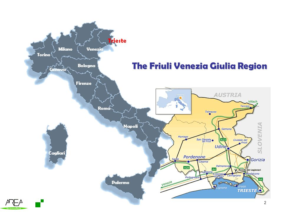 2 The Friuli Venezia Giulia Region Trieste Milano Roma Napoli Venezia Firenze Torino Palermo Cagliari Genova Bologna