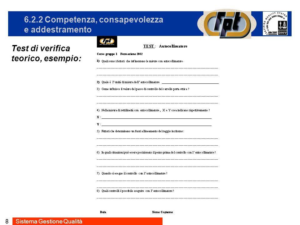 Sistema Gestione Qualità8 6.2.2 Competenza, consapevolezza e addestramento Test di verifica teorico, esempio:
