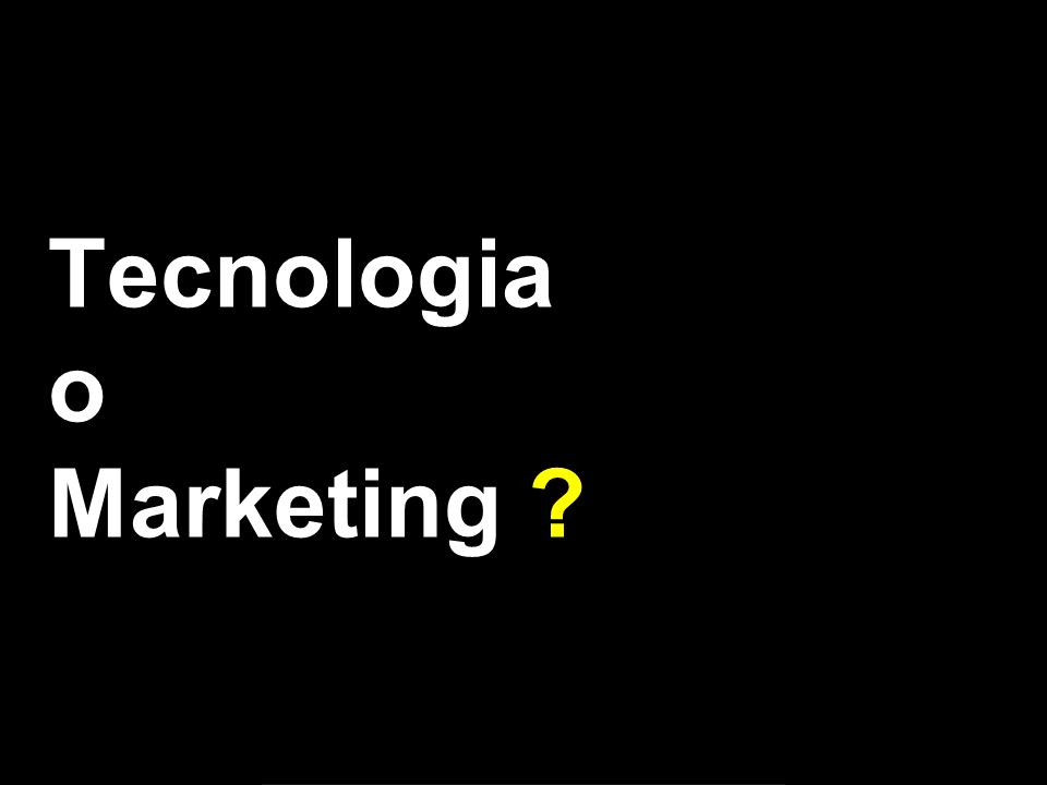 Tecnologia o Marketing