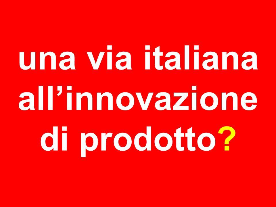 una via italiana allinnovazione di prodotto?