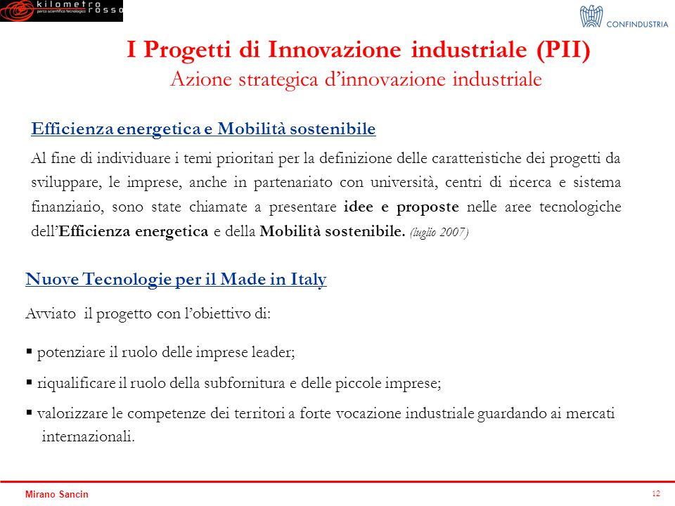 12 Mirano Sancin Azione strategica dinnovazione industriale Al fine di individuare i temi prioritari per la definizione delle caratteristiche dei prog
