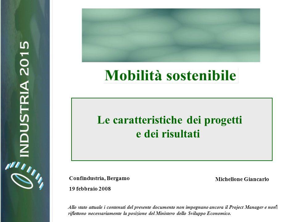 1 Michellone Giancarlo Allo stato attuale i contenuti del presente documento non impegnano ancora il Project Manager e non riflettono necessariamente