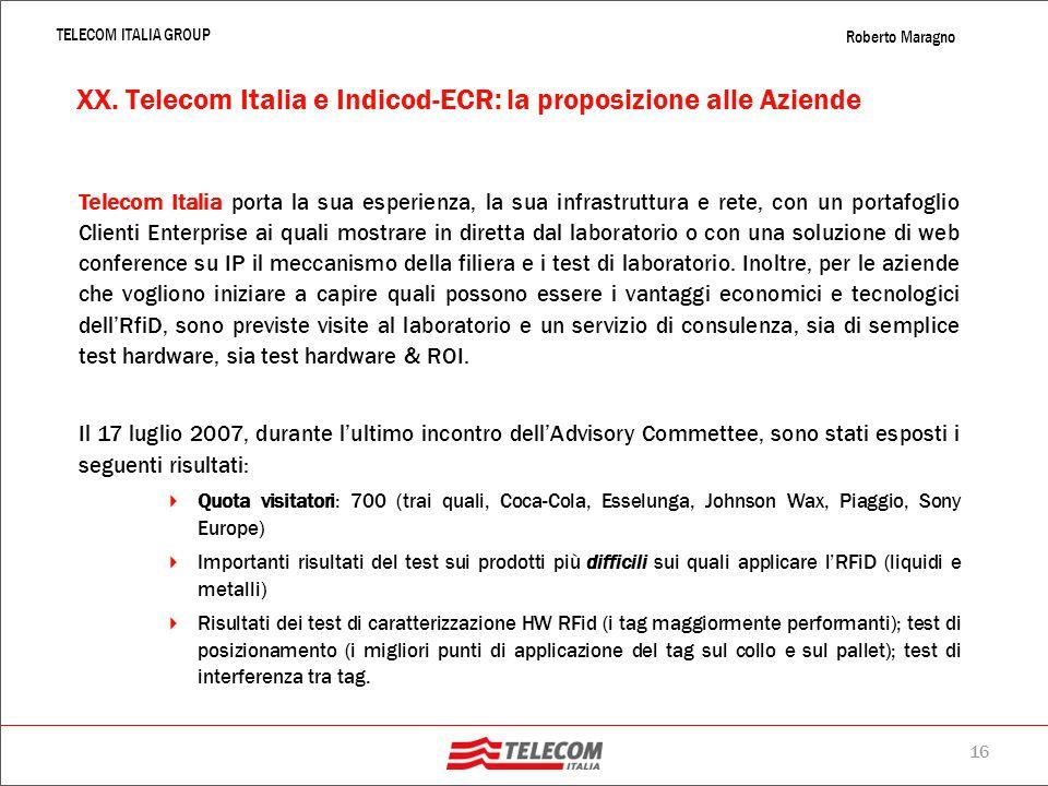 15 TELECOM ITALIA GROUP Roberto Maragno XX.… e i benefici ottenibili in termini di efficienza e valore