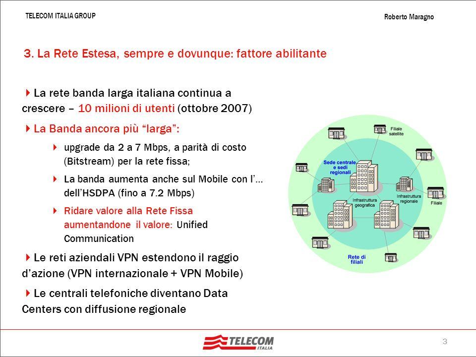 2 TELECOM ITALIA GROUP Roberto Maragno 2. La media impresa cresce … dal prodotto al servizio Nel 2006 le PMI Italiane hanno speso una quota variabile