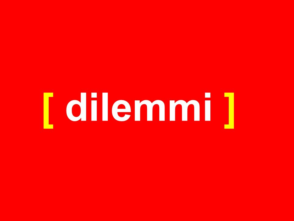 [ dilemmi ]