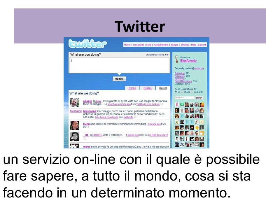 Twitter un servizio on-line con il quale è possibile fare sapere, a tutto il mondo, cosa si sta facendo in un determinato momento.
