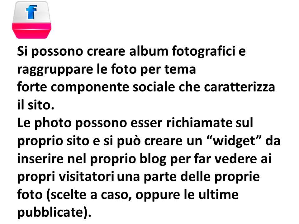 Si possono creare album fotografici e raggruppare le foto per tema forte componente sociale che caratterizza il sito. Le photo possono esser richiamat