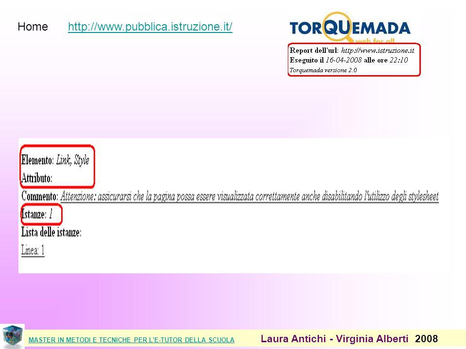 MASTER IN METODI E TECNICHE PER L E-TUTOR DELLA SCUOLAMASTER IN METODI E TECNICHE PER L E-TUTOR DELLA SCUOLA Laura Antichi - Virginia Alberti 2008 Home http://www.pubblica.istruzione.it/http://www.pubblica.istruzione.it/