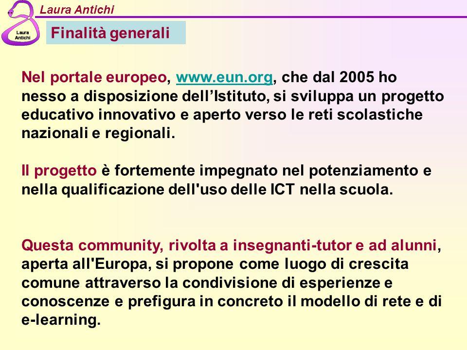 Finalità generali Nel portale europeo, www.eun.org, che dal 2005 ho nesso a disposizione dellIstituto, si sviluppa un progetto educativo innovativo e aperto verso le reti scolastiche nazionali e regionali.www.eun.org Il progetto è fortemente impegnato nel potenziamento e nella qualificazione dell uso delle ICT nella scuola.
