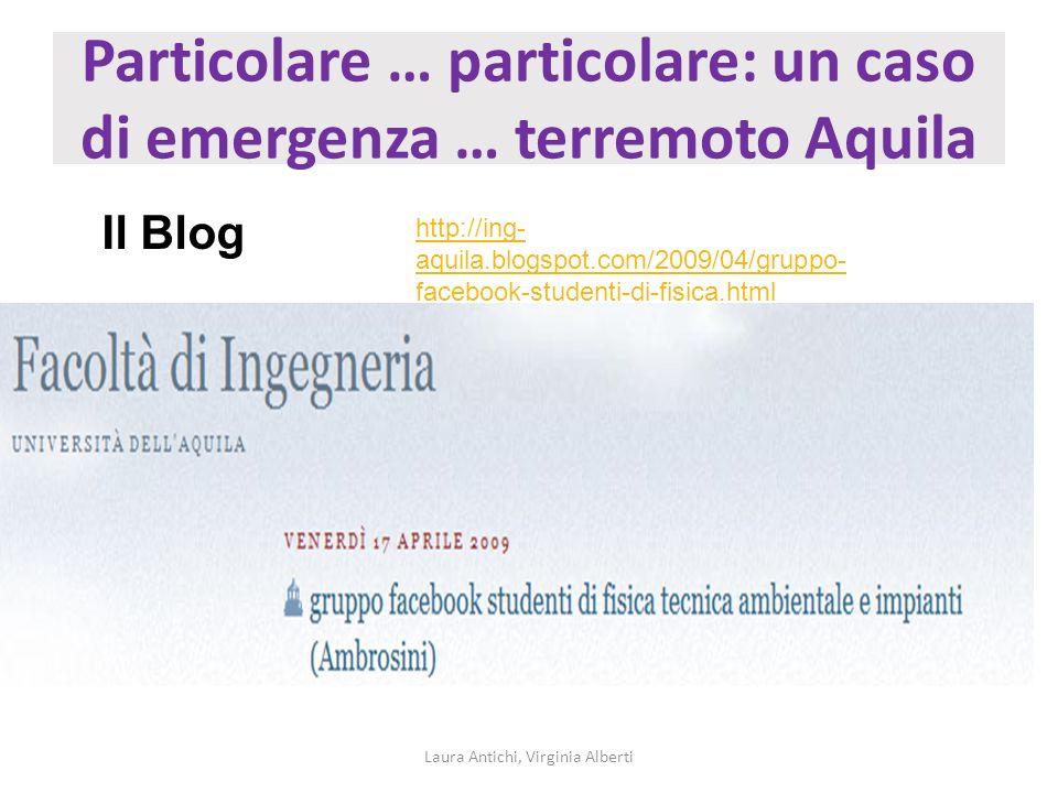 Particolare … particolare: un caso di emergenza … terremoto Aquila Laura Antichi, Virginia Alberti http://ing- aquila.blogspot.com/2009/04/gruppo- fac