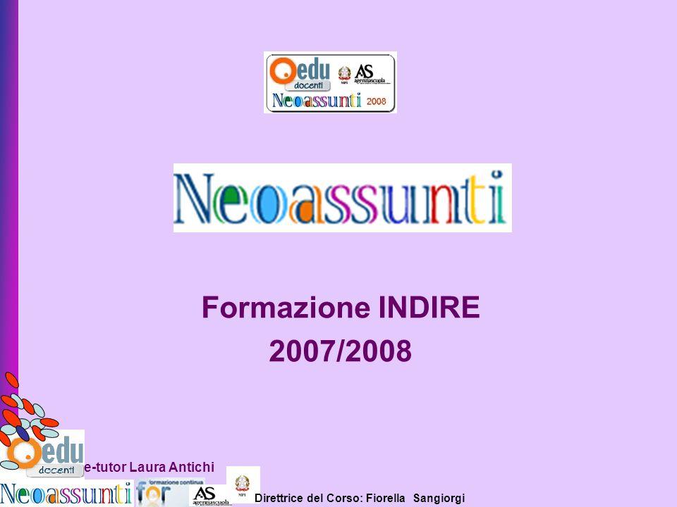 Direttrice del Corso: Fiorella Sangiorgi e-tutor Laura Antichi Formazione INDIRE 2007/2008