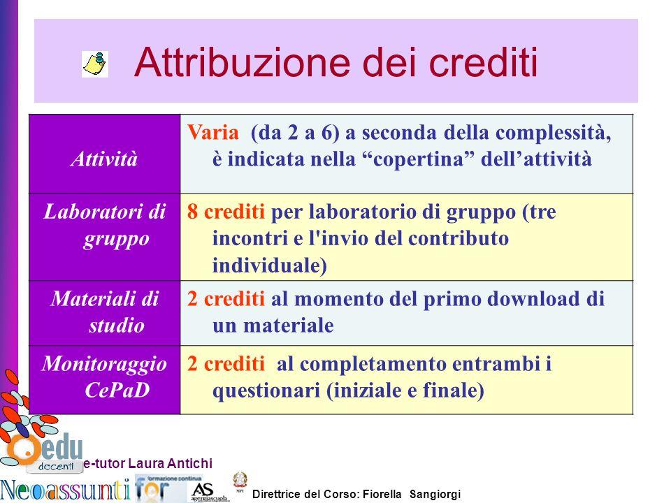 Direttrice del Corso: Fiorella Sangiorgi e-tutor Laura Antichi Attività Varia (da 2 a 6) a seconda della complessità, è indicata nella copertina della