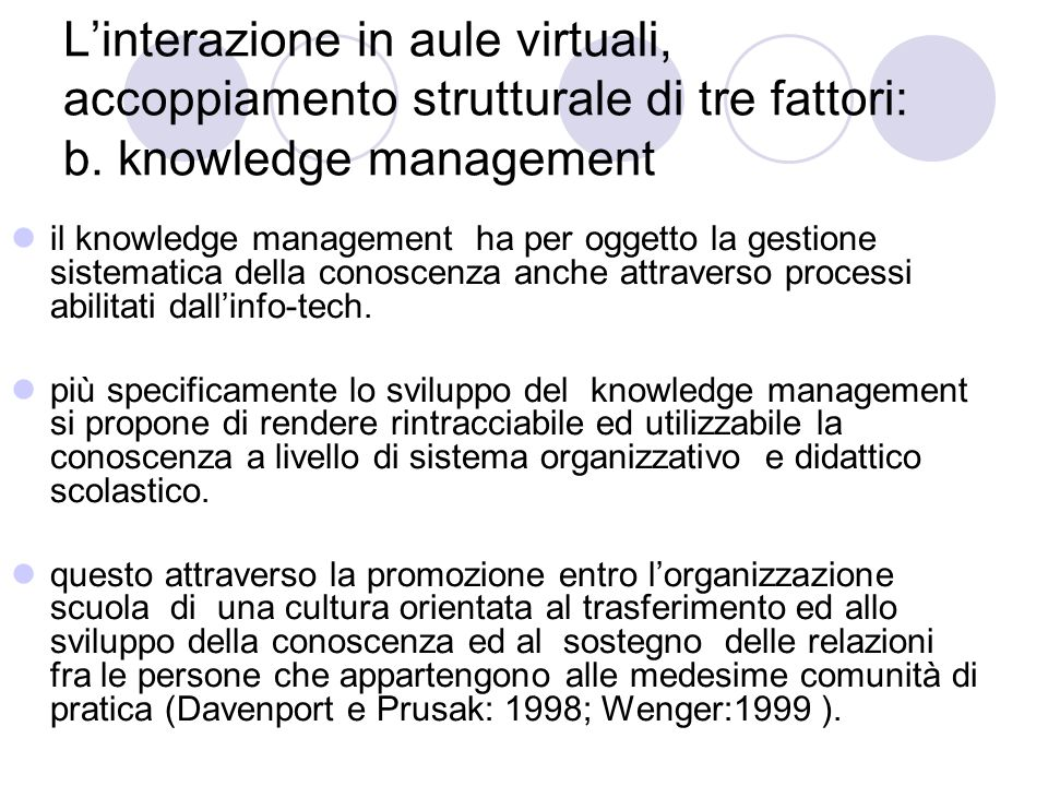 Linterazione in aule virtuali, accoppiamento strutturale di tre fattori: b. knowledge management il knowledge management ha per oggetto la gestione si