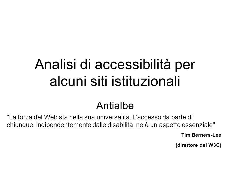 Tipologia di sito Autore Target Problemi di accessibilità Livello di accessibilità Strumenti di validazione usati