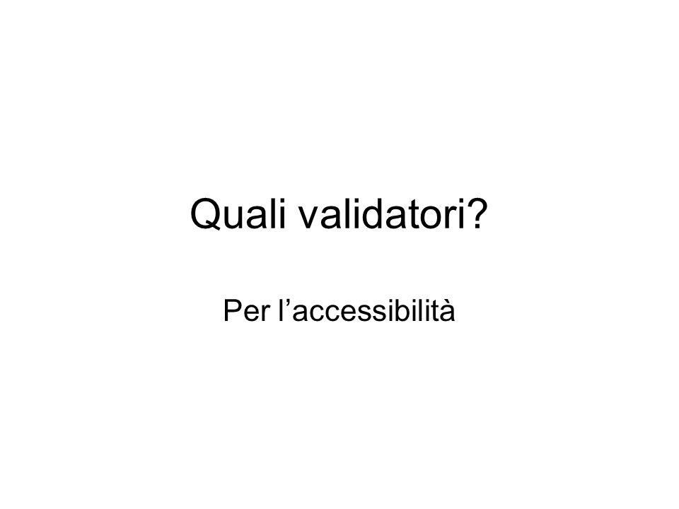 Quali validatori? Per laccessibilità