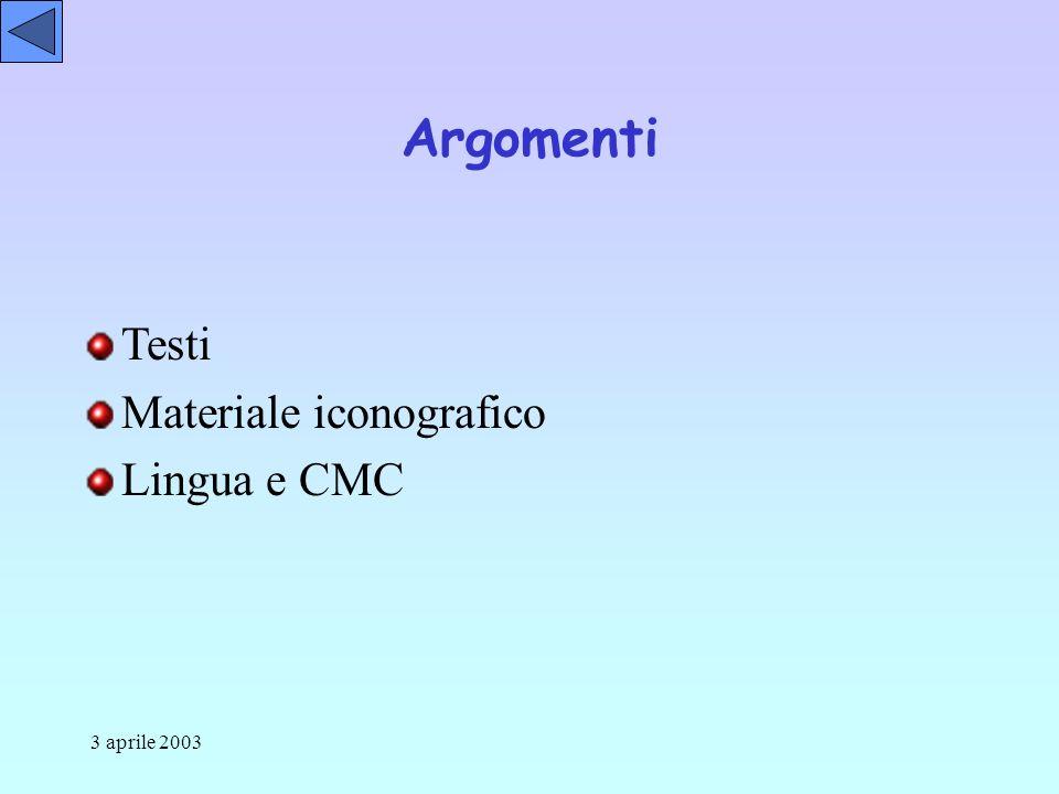 3 aprile 2003 Testi Materiale iconografico Lingua e CMC Argomenti