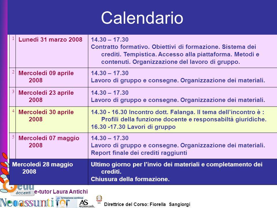 Direttrice del Corso: Fiorella Sangiorgi e-tutor Laura Antichi Adempienze Memorandum per chi non lavesse ancora fatto
