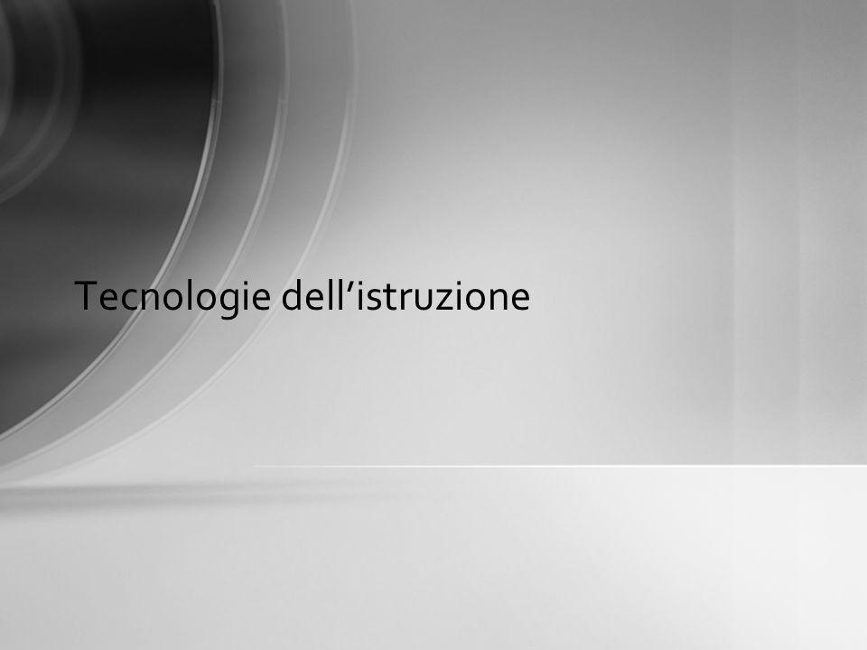 Tecnologie delleducazione Tecnologie dellistruzione Tecnologie dellapprendimento Tecnologie per leducazione Tecnologie didattiche