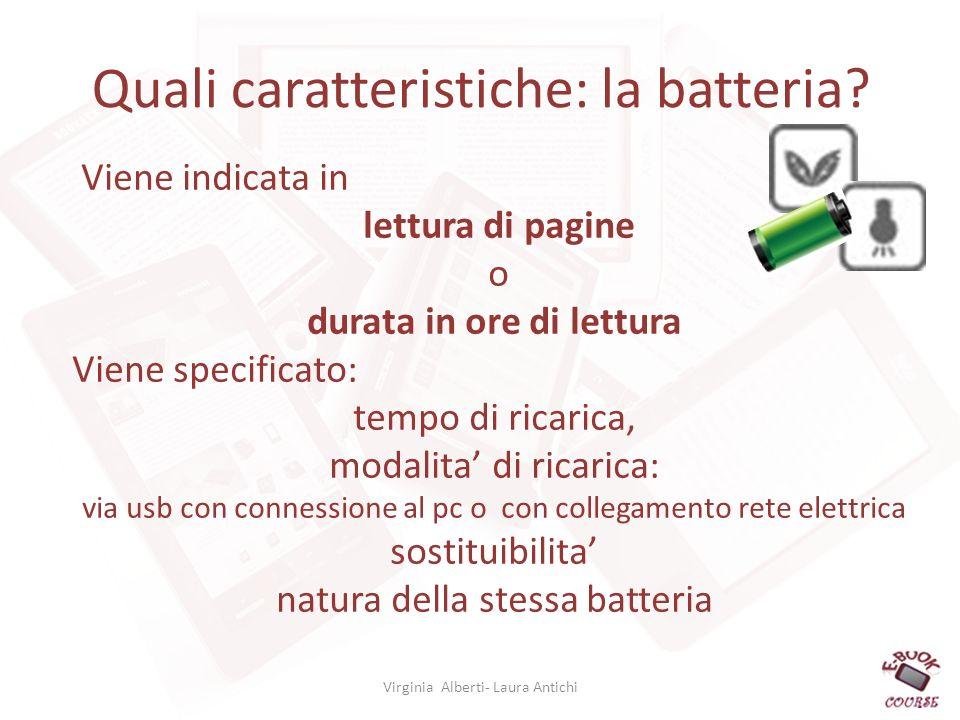 Quali caratteristiche: la batteria.