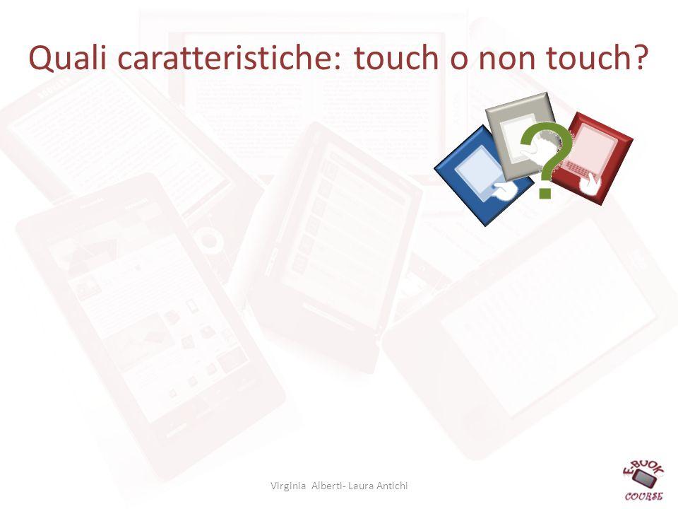 Quali caratteristiche: touch o non touch? Virginia Alberti- Laura Antichi