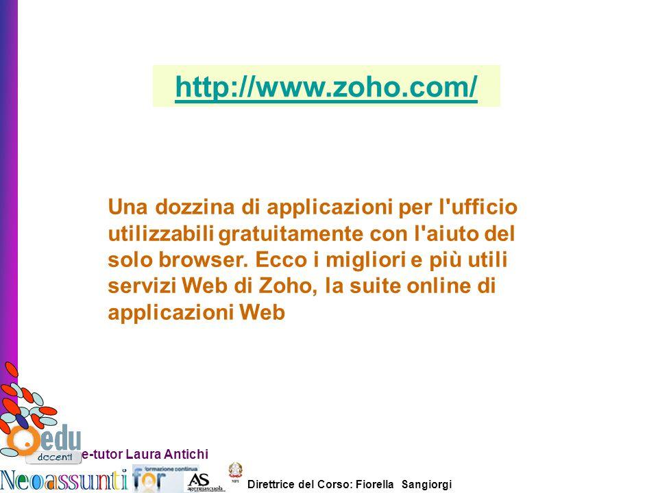 Direttrice del Corso: Fiorella Sangiorgi e-tutor Laura Antichi Una dozzina di applicazioni per l ufficio utilizzabili gratuitamente con l aiuto del solo browser.