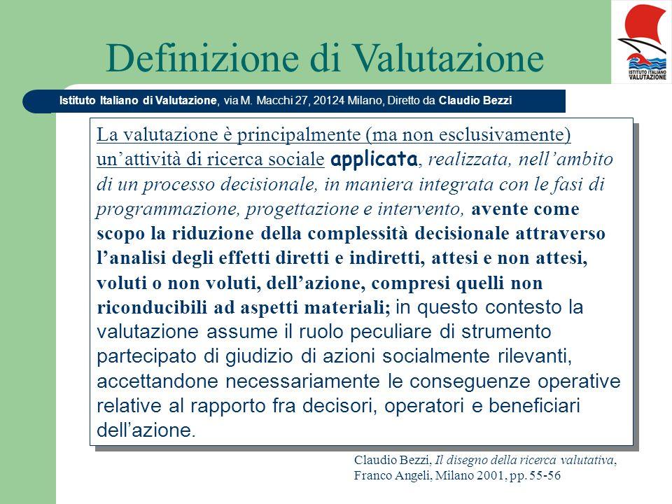 Istituto Italiano di Valutazione, via M. Macchi 27, 20124 Milano, Diretto da Claudio Bezzi La valutazione è principalmente (ma non esclusivamente) una