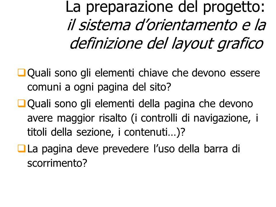 La preparazione del progetto: il sistema dorientamento e la definizione del layout grafico Quali sono gli elementi chiave che devono essere comuni a o