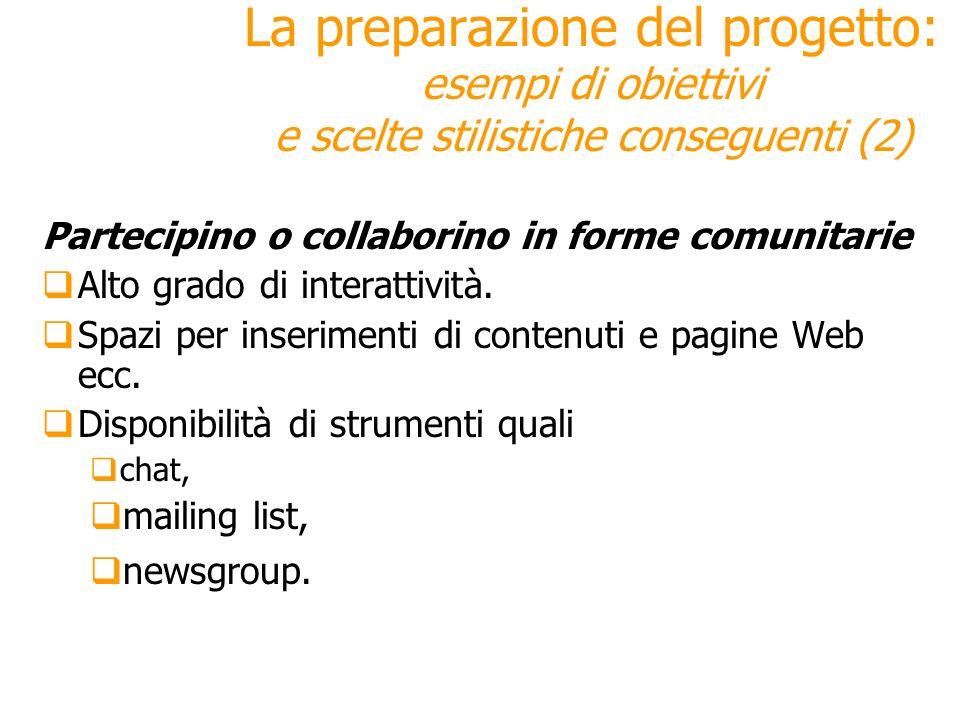 La preparazione del progetto: esempi di obiettivi e scelte stilistiche conseguenti (2) Partecipino o collaborino in forme comunitarie Alto grado di in