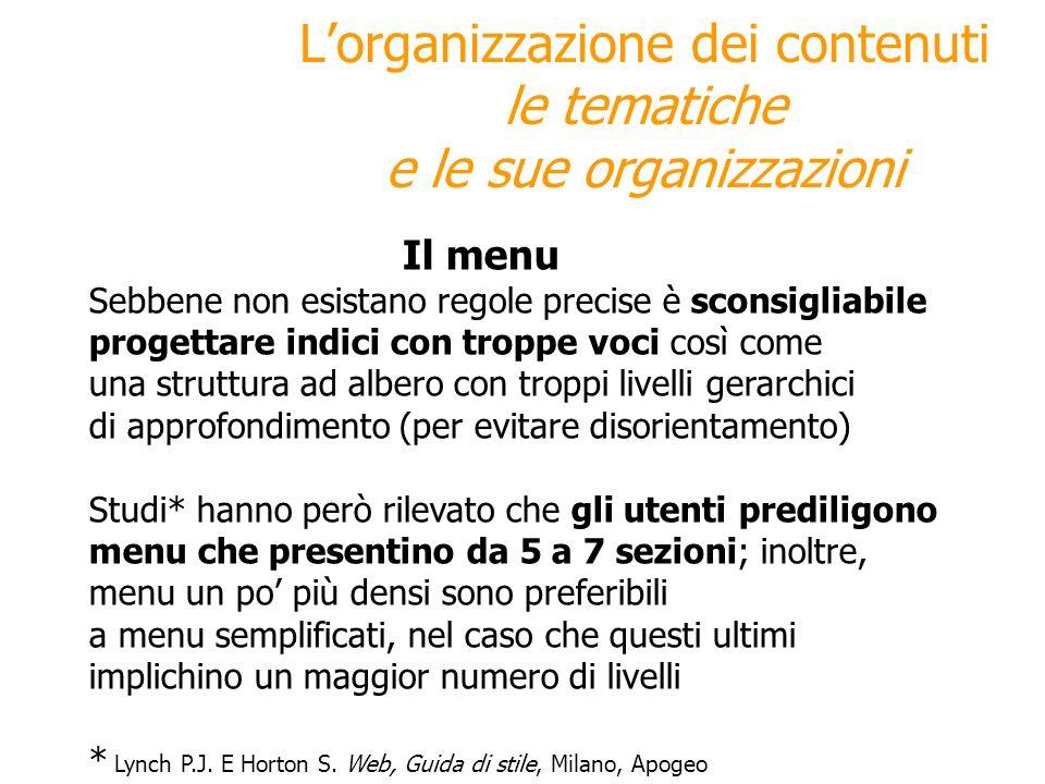 Lorganizzazione dei contenuti le tematiche e le sue organizzazioni Il menu Sebbene non esistano regole precise è sconsigliabile progettare indici con