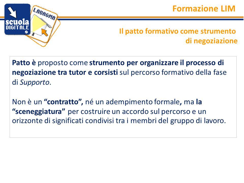 Patto è proposto come strumento per organizzare il processo di negoziazione tra tutor e corsisti sul percorso formativo della fase di Supporto. Non è