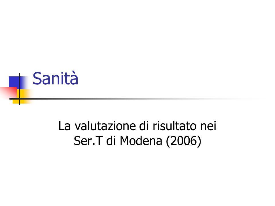 Sanità La valutazione di risultato nei Ser.T di Modena (2006)