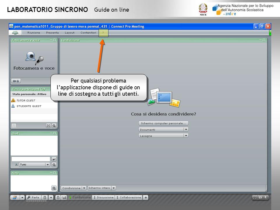 LABORATORIO SINCRONO Per qualsiasi problema lapplicazione dispone di guide on line di sostegno a tutti gli utenti.