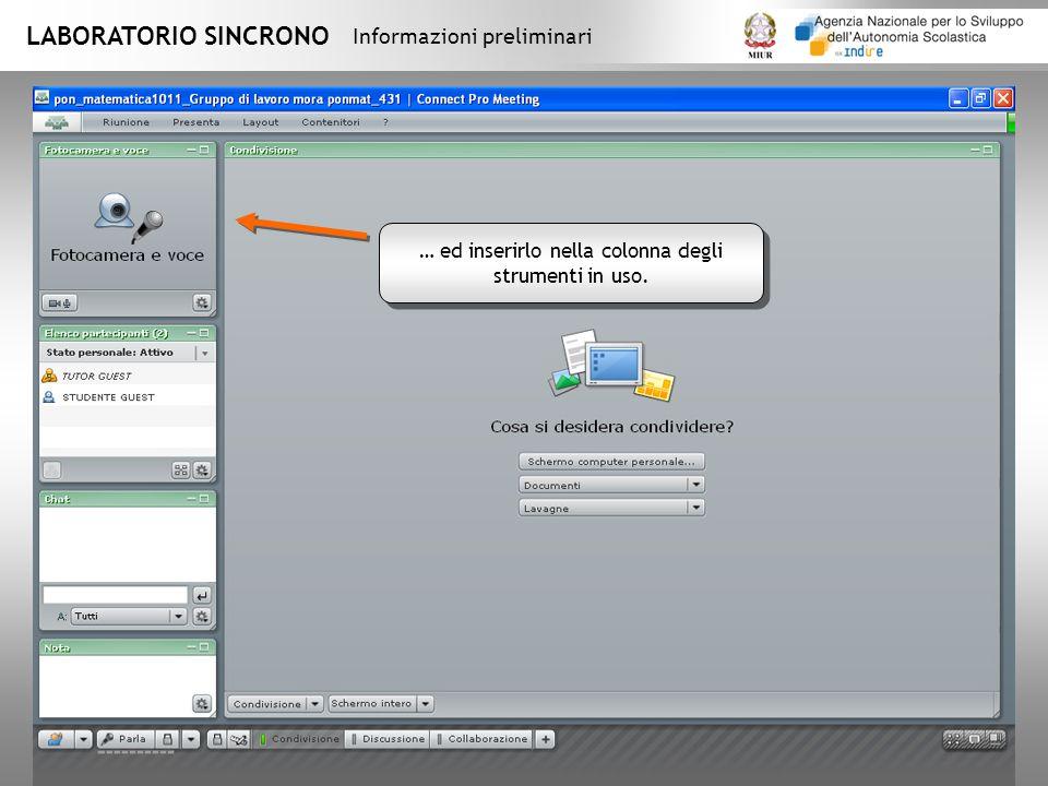 LABORATORIO SINCRONO Informazioni preliminari … ed inserirlo nella colonna degli strumenti in uso.