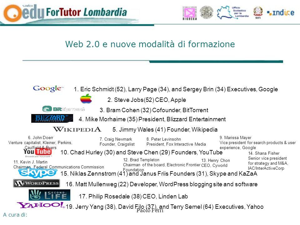 A cura di: Paolo Ferri Web 2.0 e nuove modalità di formazione 1.
