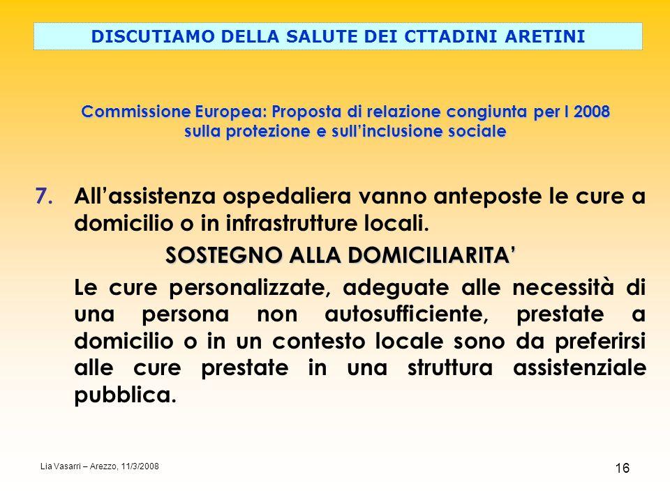 16 Commissione Europea: Proposta di relazione congiunta per l 2008 sulla protezione e sullinclusione sociale DISCUTIAMO DELLA SALUTE DEI CTTADINI ARET