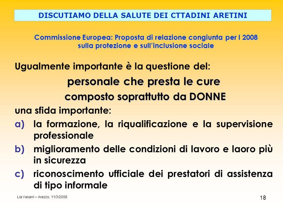 18 Commissione Europea: Proposta di relazione congiunta per l 2008 sulla protezione e sullinclusione sociale DISCUTIAMO DELLA SALUTE DEI CTTADINI ARET