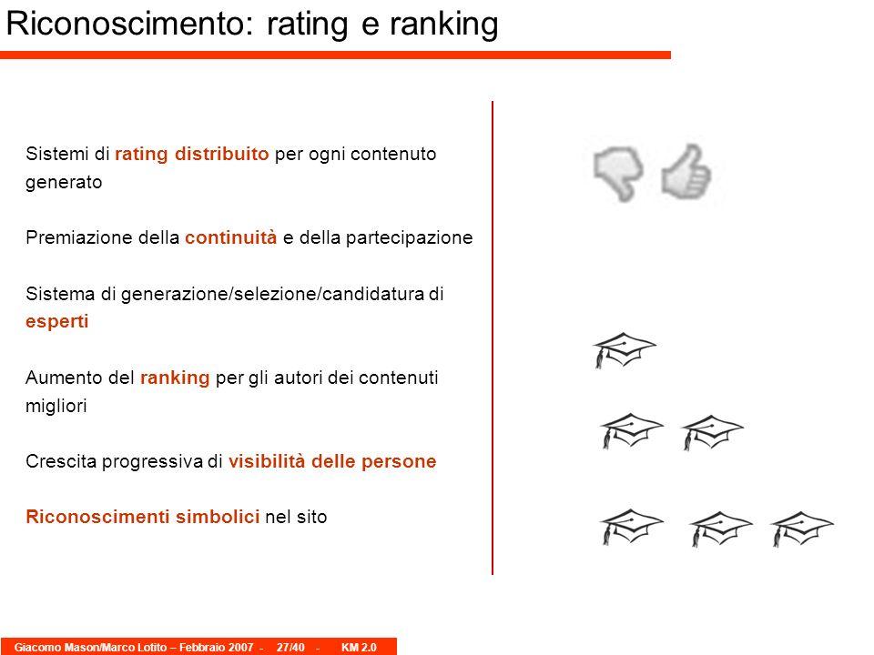 Giacomo Mason/Marco Lotito – Febbraio 2007 -27/40 - KM 2.0 Sistemi di rating distribuito per ogni contenuto generato Premiazione della continuità e de