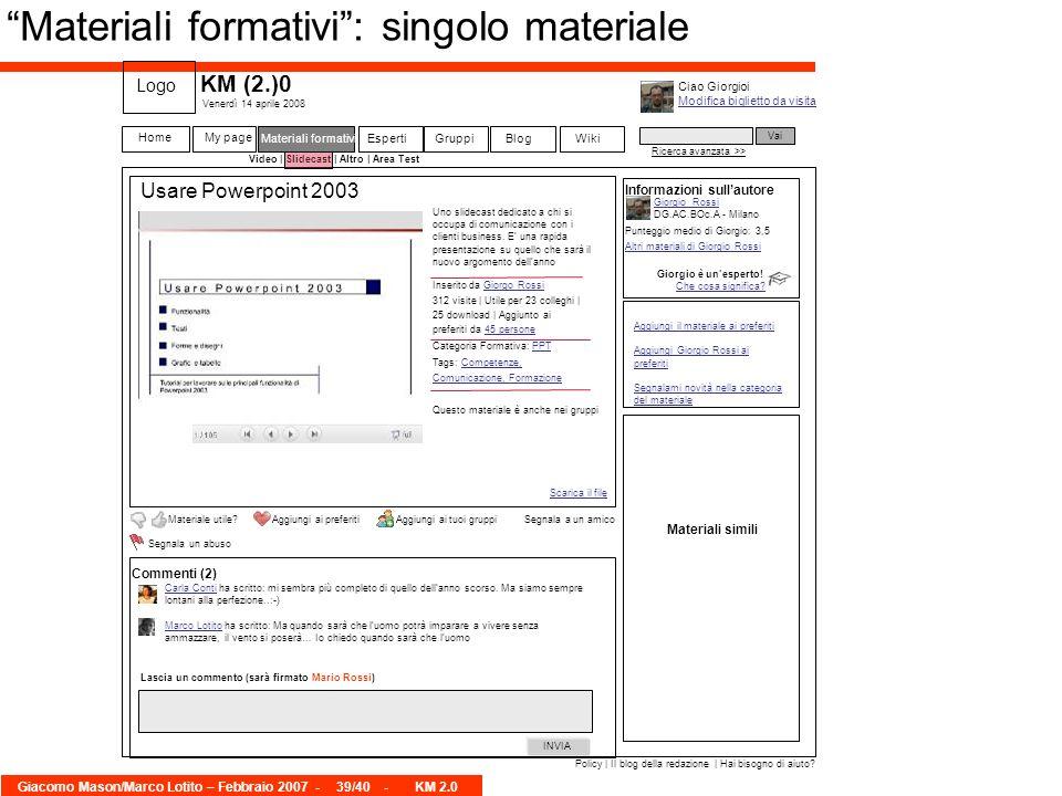 Giacomo Mason/Marco Lotito – Febbraio 2007 -39/40 - KM 2.0 Tags: Competenze, Comunicazione, Formazione Inserito da Giorgo Rossi 312 visite | Utile per