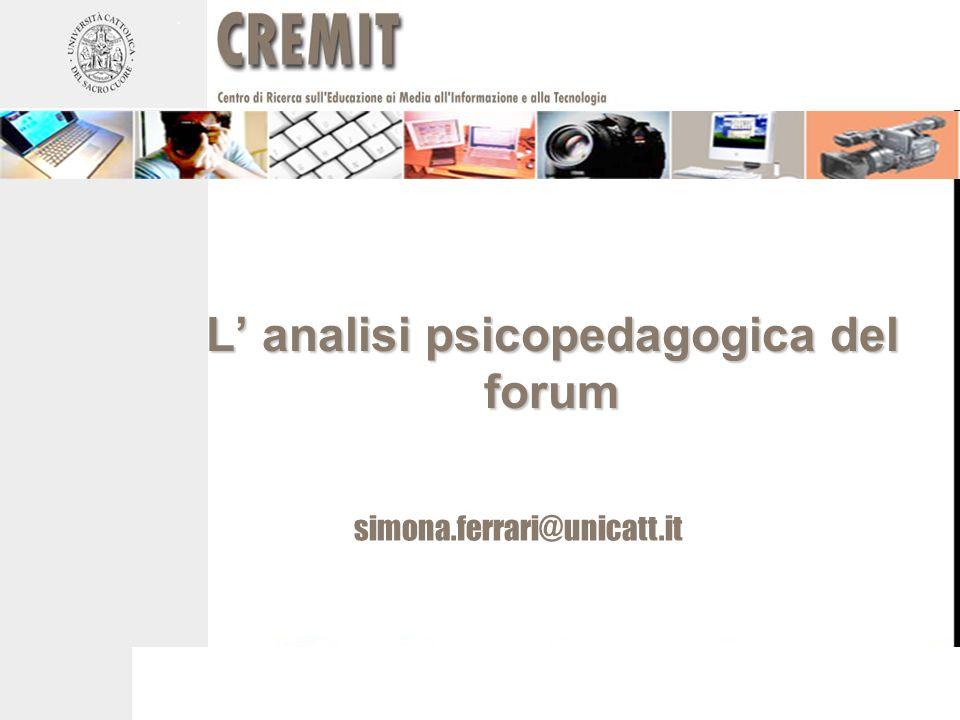 L analisi psicopedagogica del forum simona.ferrari@unicatt.it