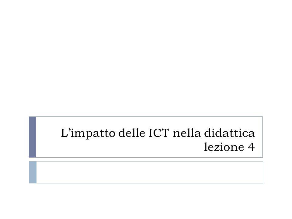 Limpatto delle ICT nella didattica lezione 4