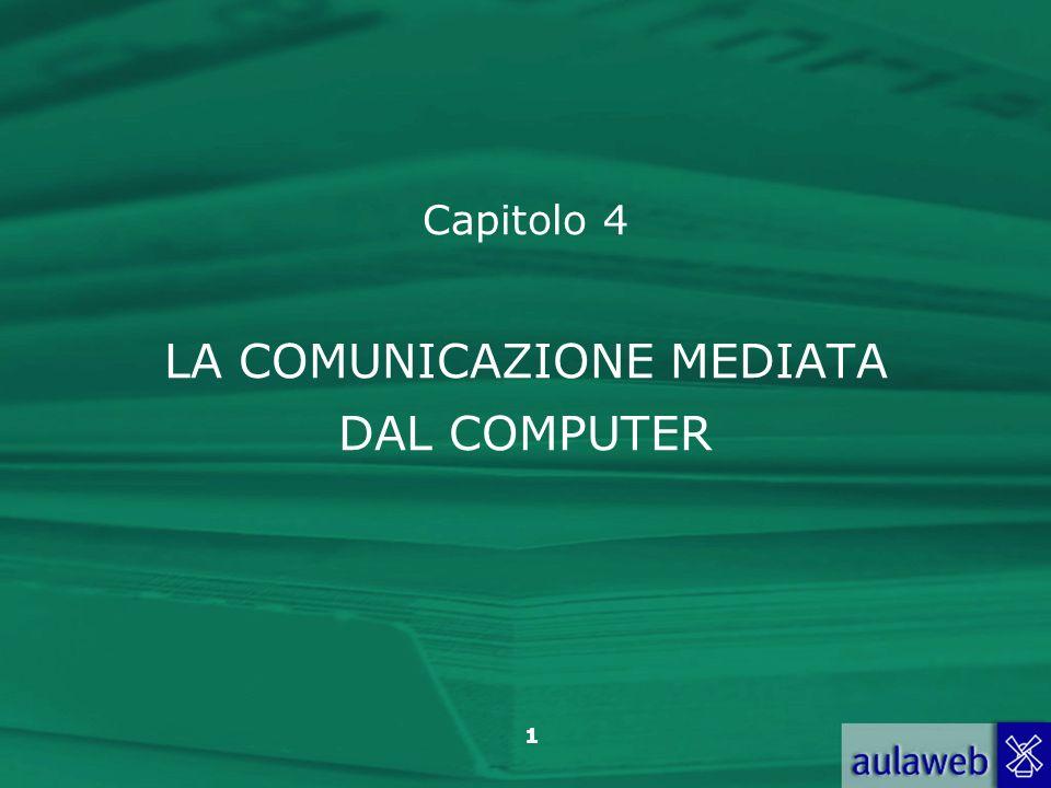1 Capitolo 4 LA COMUNICAZIONE MEDIATA DAL COMPUTER