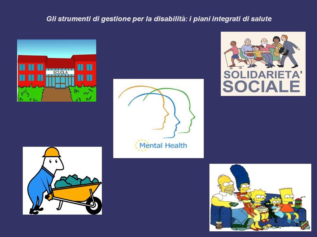 Gli strumenti di gestione per la disabilità: i piani integrati di salute