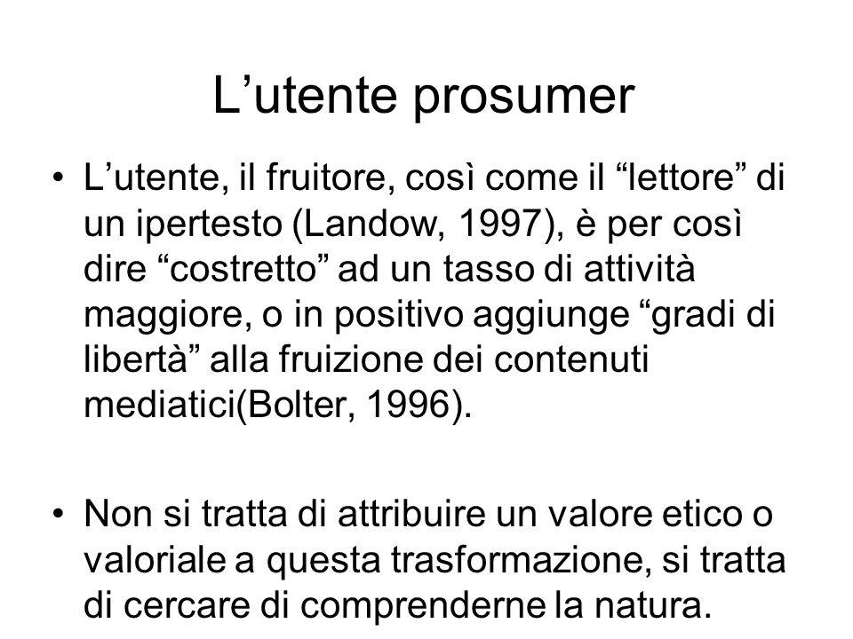 Lutente prosumer Lutente, il fruitore, così come il lettore di un ipertesto (Landow, 1997), è per così dire costretto ad un tasso di attività maggiore, o in positivo aggiunge gradi di libertà alla fruizione dei contenuti mediatici(Bolter, 1996).