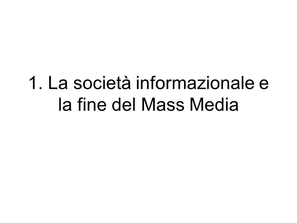 1. La società informazionale e la fine del Mass Media